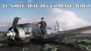 El noble arte del combate aéreo